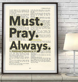Must. Pray. Always. -1 Thessalonians 5:17 - Vintage Bible Highlighted Verse Scripture Page- Christian Wall ART PRINT