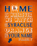 "Syracuse Orange Personalized ""Home is"" Art Print Poster Gift"