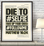 Die to #Selfie-Matthew 16:24- Vintage Bible Highlighted Verse Scripture Page- Christian Wall ART PRINT