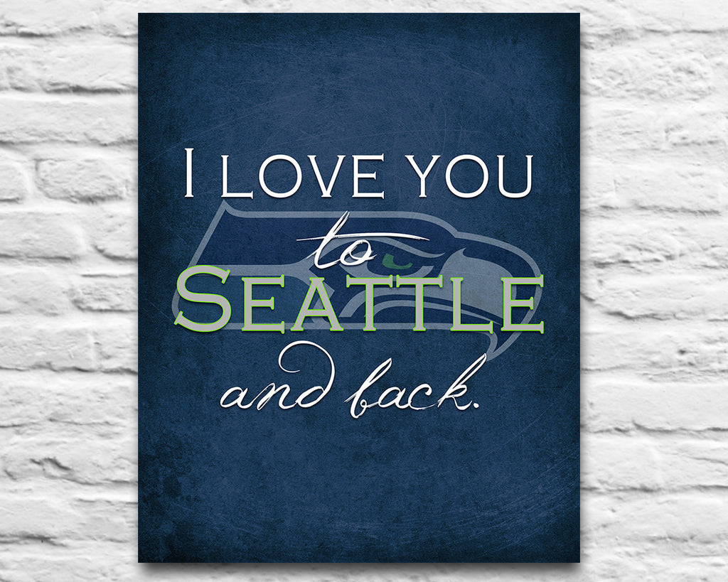 Seattle Seahawks I Love You To Seattle And Back Art Print