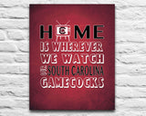 "South Carolina Gamecocks Personalized ""Home is"" Art Print Poster Gift"