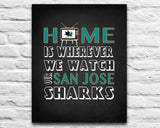 "San Jose Sharks Personalized ""Home is"" Art Print Poster Gift"
