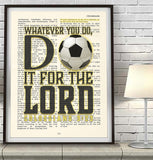 Whatever you do, do it for the Lord -Colossians 3:23 -Bible Art Print