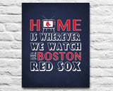 "Boston Red Sox Personalized ""Home is"" Art Print Poster Gift"