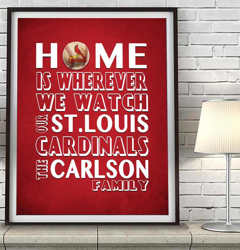 "St. Louis Cardinals Personalized ""Home is"" Art Print Poster Gift"