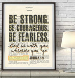 Be strong, Be courageous, Be fearless- Joshua 1:9 Bible Page ART PRINT