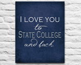 "Penn State Nittany Lions inspired & personalized ""I Love You to State College and Back""parody ART PRINT - Unframed"