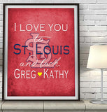 St. Louis Cardinals-I Love You to St. Louis and Back-Art Print Poster Gift
