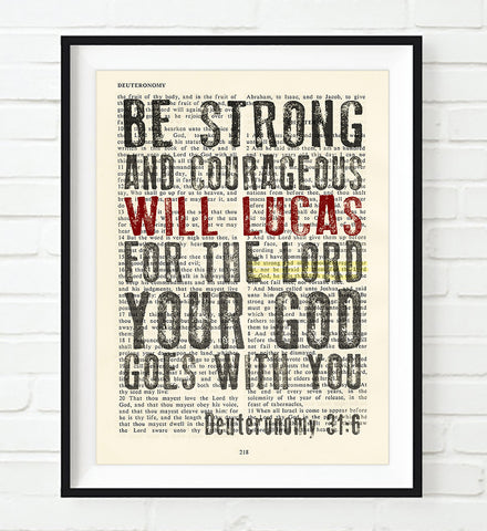Be Strong & Courageous- Deuteronomy 31:6 Personalized Vintage Bible Verse ART PRINT