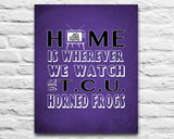 "TCU Horned Frogs Texas Personalized Customized Art Print- ""Home Is"" Parody- Retro, Vintage-  Unframed Print"