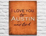 "Texas Longhorns inspired personalized ""I Love You to Austin and Back"" ART PRINT parody - Unframed"