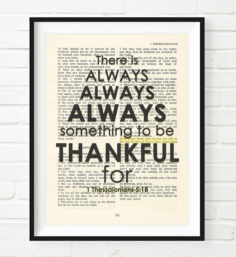 There is always - 1 Thessalonians 5:18 Bible Page Art Print