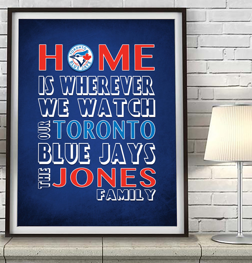 "Toronto Blue Jays Personalized ""Home is"" Art Print Poster Gift"