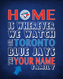 "Toronto Blue Jays Baseball Inspired Personalized & Customized ART PRINT- ""Home Is"" Parody Retro Unframed Print"