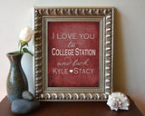 "Texas A&M Aggies inspired personalized ""I Love You to College Station and Back"" ART PRINT parody - Unframed"