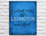 "Kentucky Wildcats inspired personalized ""I Love You to Lexington and Back"" ART PRINT parody - Unframed"