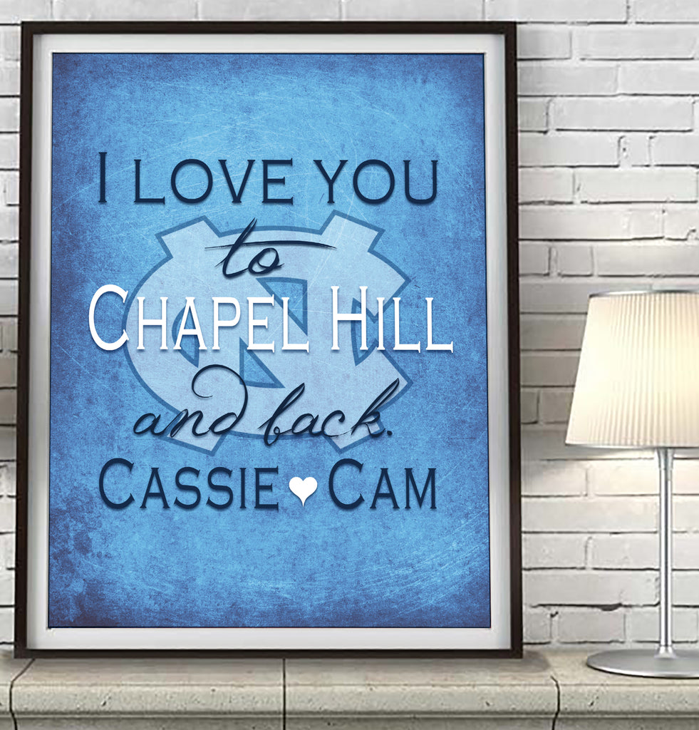 North Carolina-I Love You to Chapel Hill and Back-Art Print Poster Gift