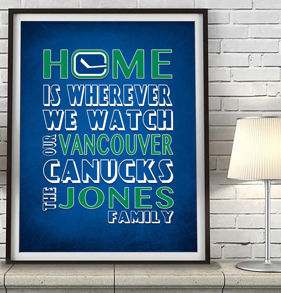 "Vancouver Canucks Personalized ""Home is"" Art Print Poster Gift"