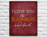 Virginia Tech Hokies-I Love You to Blacksburg and Back-Art Print Poster Gift
