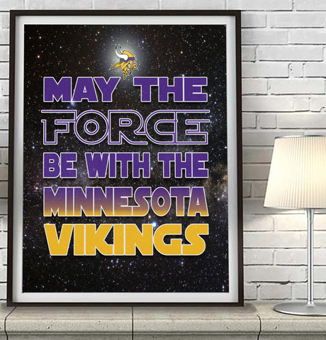 "Minnesota Vikings ""May the Force Be With You"" Art Print Poster Gift"