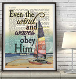 Even the Wind and Waves Obey Him-Matthew 8:27 Bible Page Christian ART PRINT