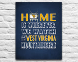 "West Virginia Mountaineers Personalized Customized Art Print- ""Home Is"" Parody- Retro, Vintage-  Unframed Print"