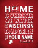 "Wisconsin Badgers Personalized ""Home is"" Art Print Poster Gift"