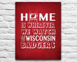 "Wisconsin Badgers Personalized Customized Art Print- ""Home Is"" Parody- Retro, Vintage-  Unframed Print"