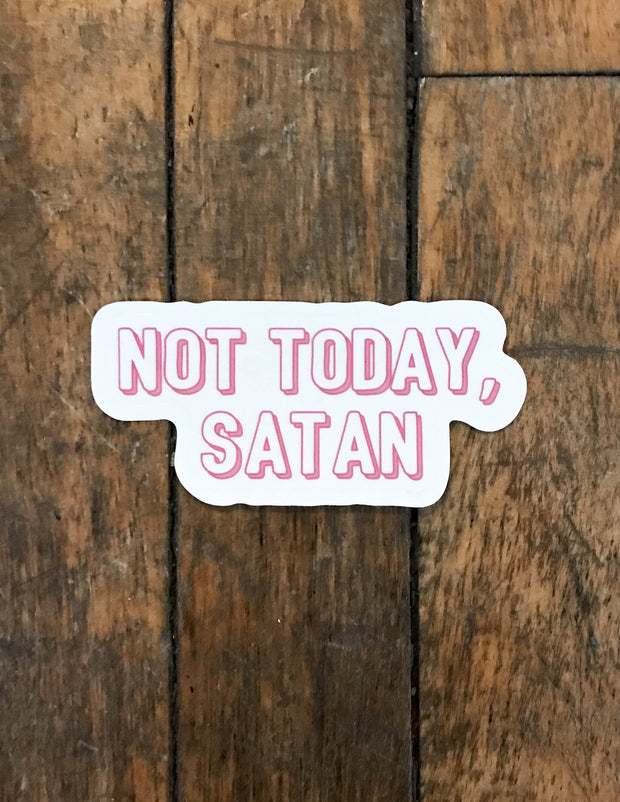 Not Today Satan Sticker Christian Stickers