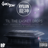 'Til The Casket Drops Single Artwork - Shao Dow