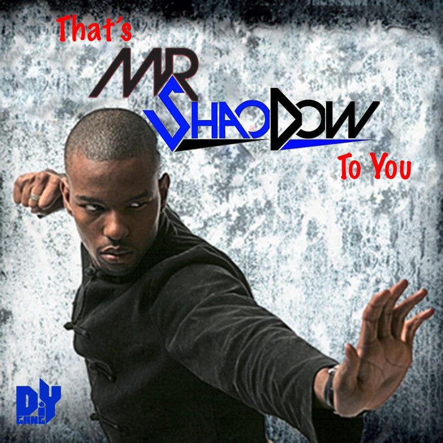 That's MR ShaoDow To You Mixtape