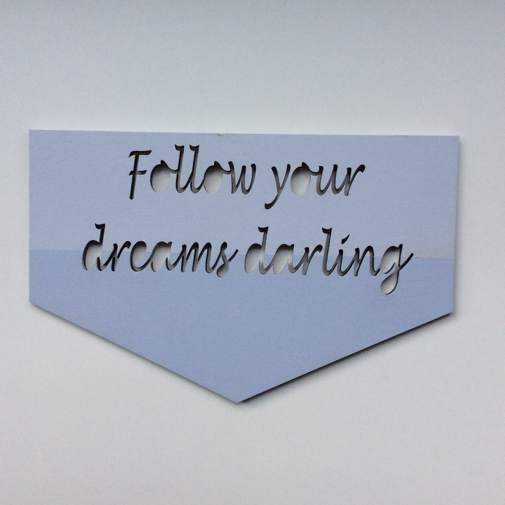 Follow Your Dreams Darling