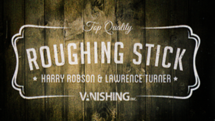 Roughing Sticks