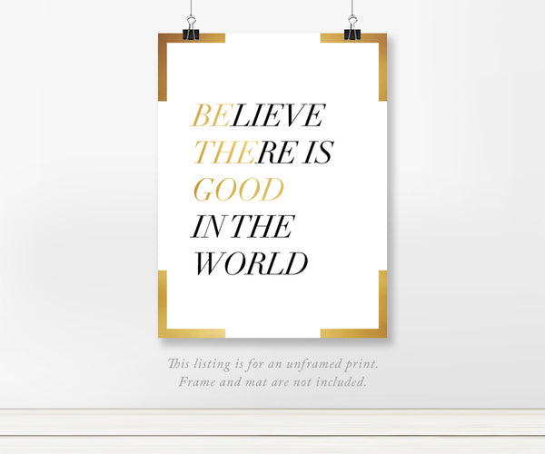 Be The Good in the World Gold Foil Art Print