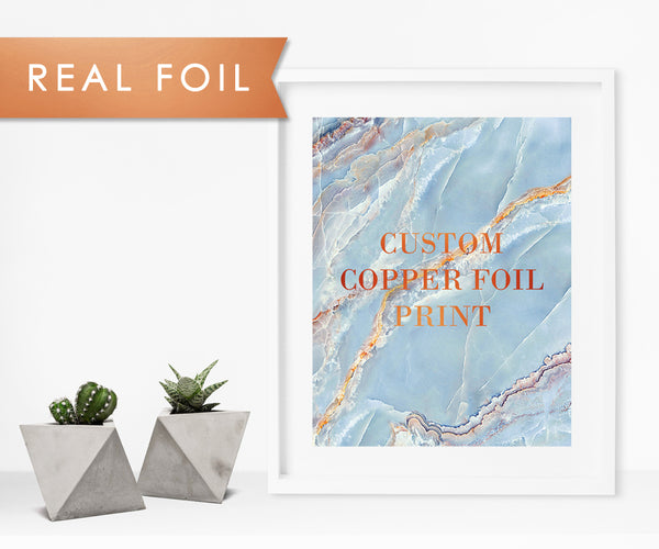 Custom Copper Foil Art Print with Blue Marble Background