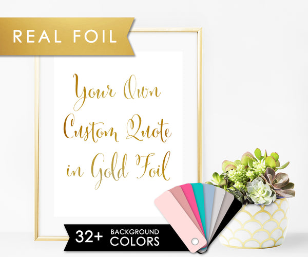 Gold Foil Print - Cute Calligraphy Font on White or Any Solid Color