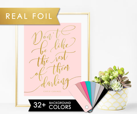 Don't be like the rest of them darling Coco Chanel quote on Solid Blush Background with Real Gold Foil Chanel Print 11x14, 8x10, 5x7