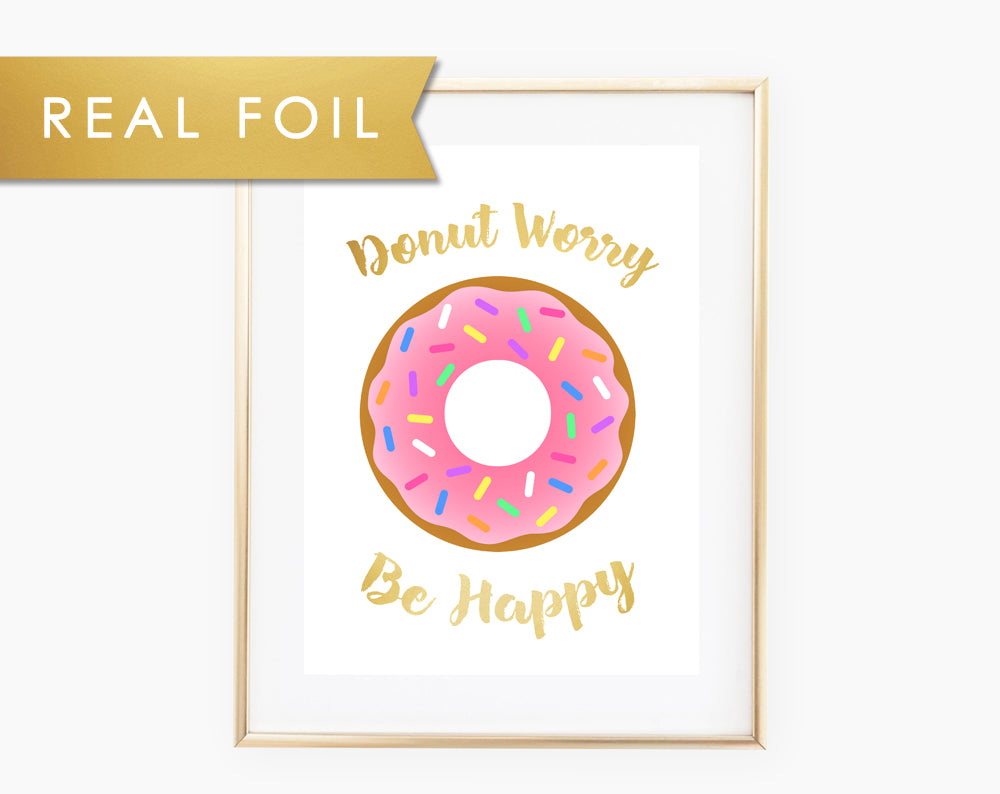 "Pink ""Donut Worry Be Happy"" Gold Foil Art Print 11x14, 8x10, 5x7"