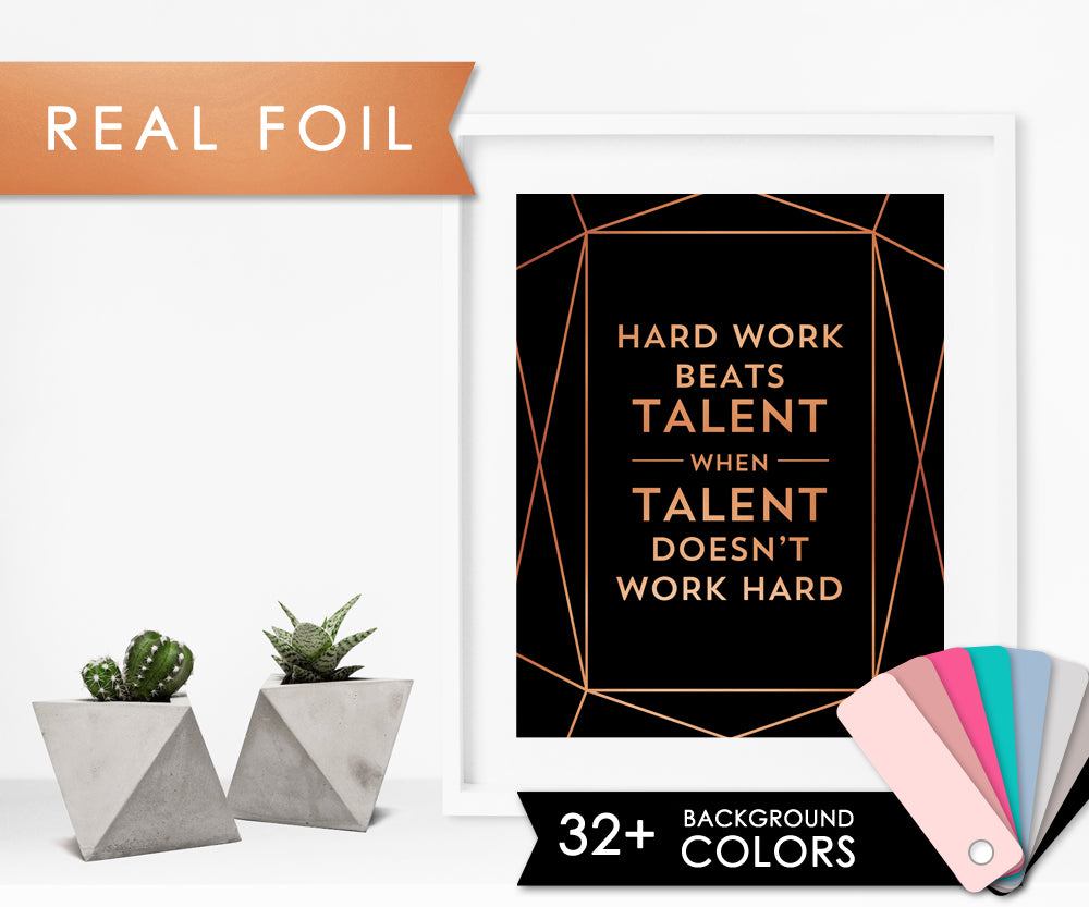 Hard Work Beats Talent Copper Foil Art Print