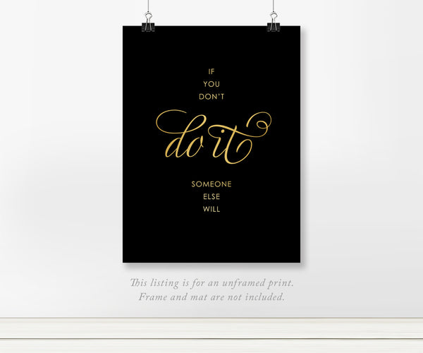 If you Don't Do it Someone Else Will-Motivational Real Foil Art Print