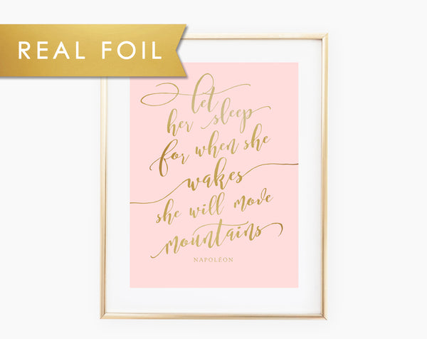 Let Her Sleep for when she wakes she will move mountains calligraphy - Baby Girl Nursery - Blush Pink and Real Gold Foil Wall Art