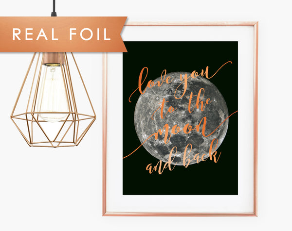Love you to the Moon and Back Quote Real Copper Foil Art Print