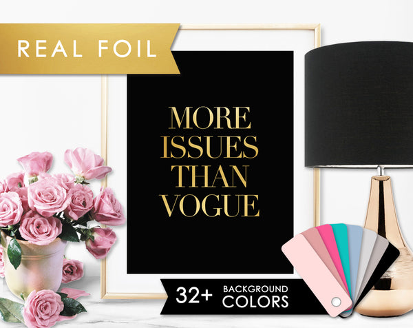 More Issues Than Vogue Black and Real Gold Foil Art Print
