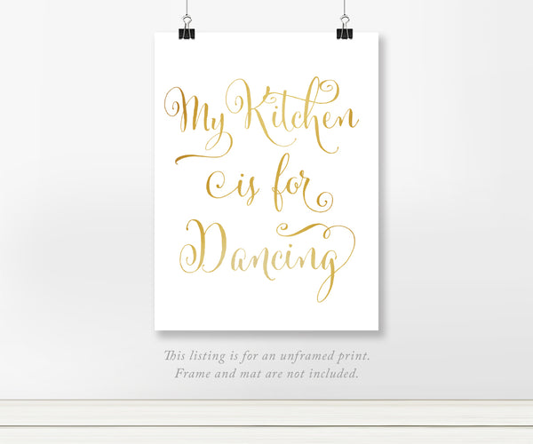 My Kitchen is for Dancing Real Gold Foil Art Print
