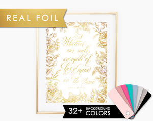 Whatever Our Souls are made of, his & mine are the Same Real Gold Foil Art Print