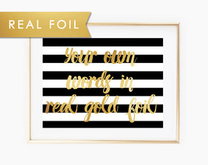 Custom Quote Script on Black and White Stripes