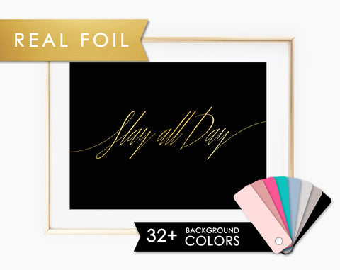 Slay All Day Real Gold Foil Art Print