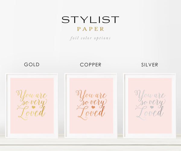 You are so very Loved Real Gold Foil Art Print