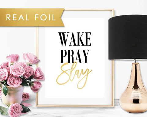 Wake Pray Slay Foil Art Print