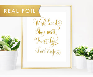 Work Hard Stay Sweet Trust God Love Deep quote on Solid White Background with Real Foil Art Print 8x10 11x14 A3